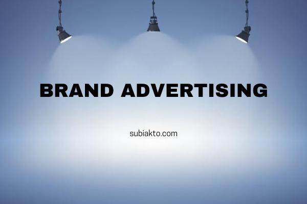 Iklan, Bentuk Branding Efektif yang Tak Mengubah Kualitas Produk