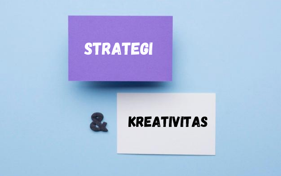 Strategi & Kreativitas